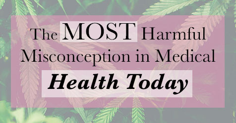 Most harmful misconception in medical health today - CBD oil