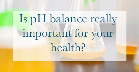 Is pH balance really important for your health?