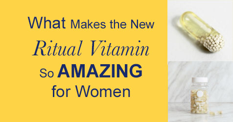 What makes the new Ritual vitamin so amazing for women