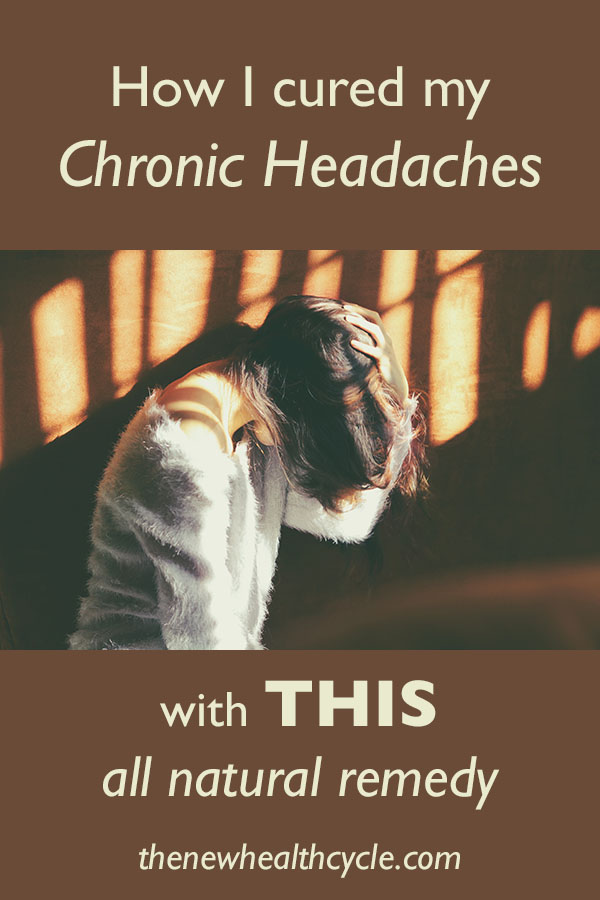How I cured my chronic headaches: A natural remedy story