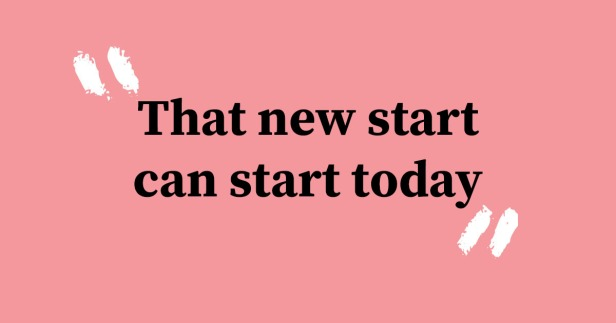 New start today