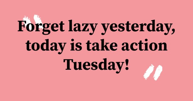 Take action Tuesday