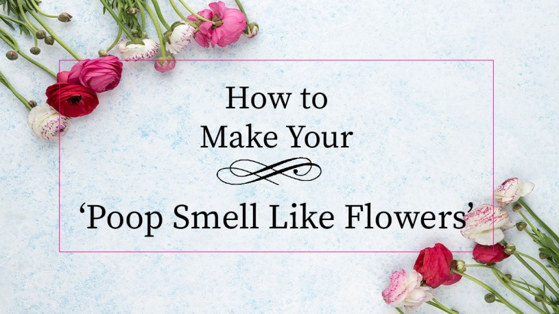 Poop Flowers Natural Remedy for your toilet